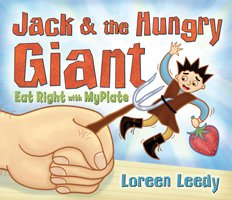 Jack & The Hungry Giant: Eat Right With MyPlate by Loreen Leedy from Holiday House Books For Young People