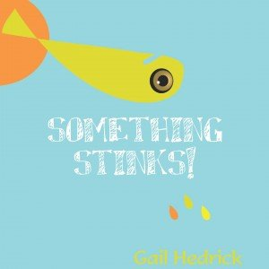 Something Stinky! by Gail Heddrick