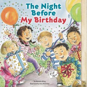 Cover art for The Night Before My Birthday by Natasha Wing with illustrations by Amy Wummer.