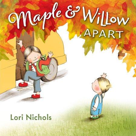 Maple & Will Apart by Lori Nichols