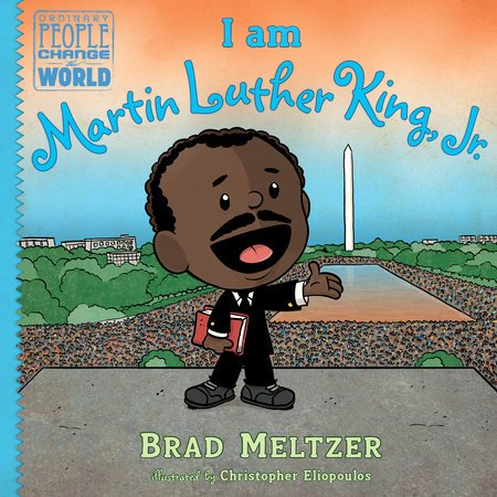 I am Martin Luther King, Jr. by Brad Meltzer