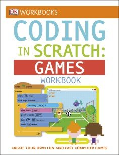 Coding Games in Scratch Guide & Workbook