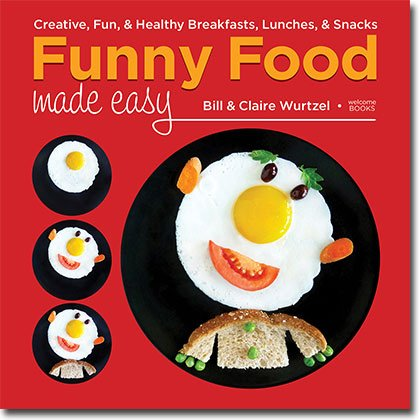 Funny Food Made Easy: Creative, Fun, & Healthy Breakfasts, Lunches, & Snacks book cover