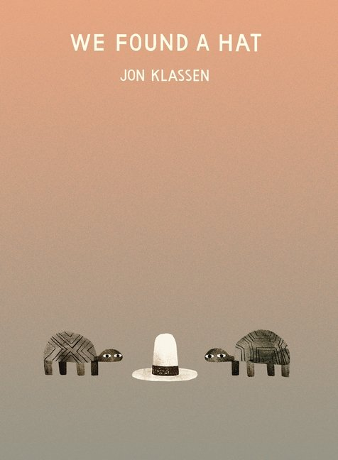 We Found a Hat by Jon Klassen cover image