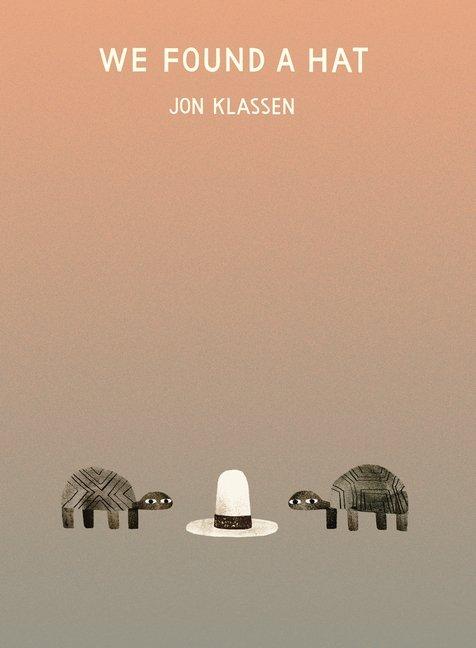 We Found a Hat by Jon Klassen cover image