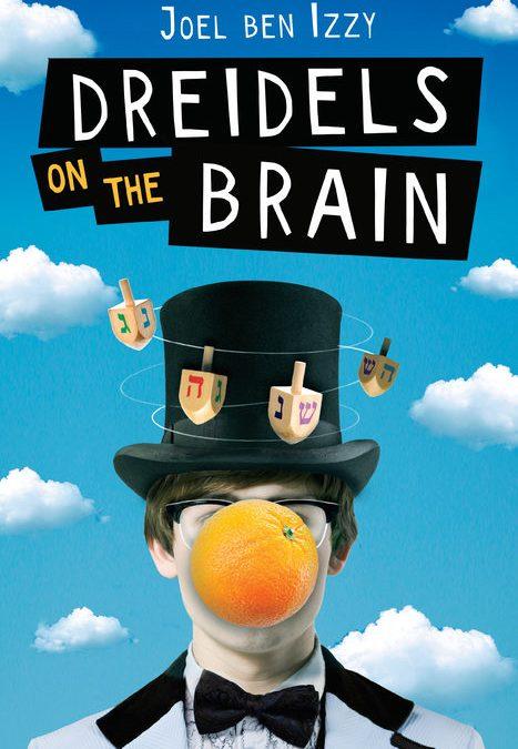 Dreidels on the Brain by Joel ben Izzy for Readukkah