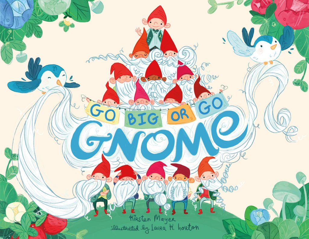 Cover image of Go Big or Go Gnome by Kirsten Mayer