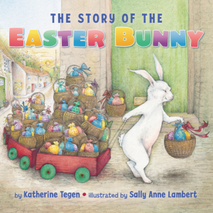 cover image of The Story of The Easter Bunny by Katherine Tegen