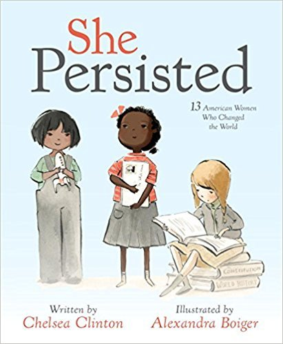 Cover image from SHE PERSISTED: 13 American Women Who Changed the World by Chelsea Clinton