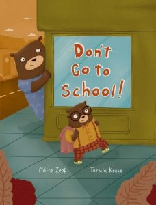 Don't Go to School! cover image Sterling Children's Books