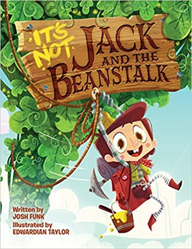 cover art for It's Not Jack and the Beanstalk by Josh Funk
