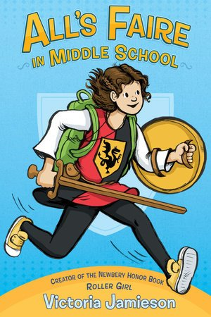 cover image for All's Faire in Middle School by Victoria Jamieson