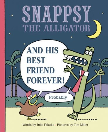 cvr image Snappsy the Alligator and his Best Friend Forever (Probably)