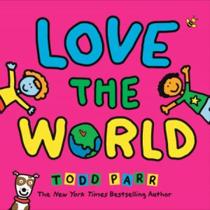 Love the World by Todd Parr cover image