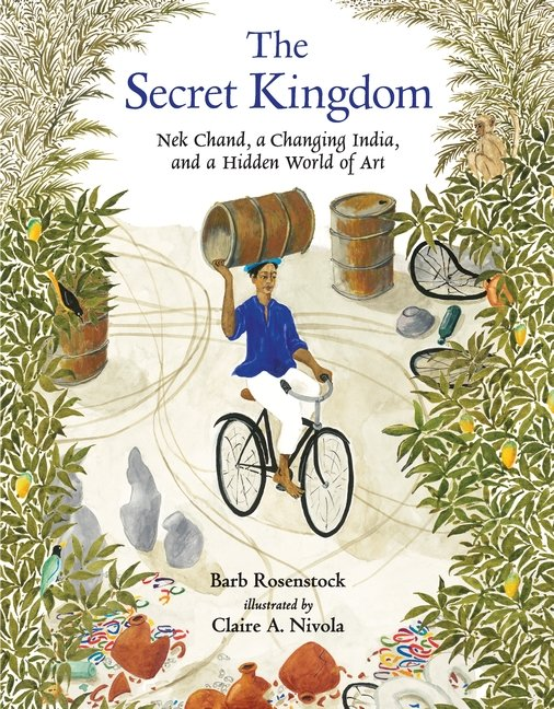 The Secret Kingdom by Barb Rosenstock cover art by Claire A. Nivola