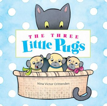 Cover art of pugs and cat from The Three Little Pugs