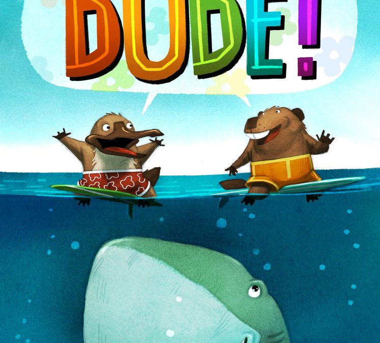 Dude! written by Aaron Reynolds and illustrated by Dan Santat