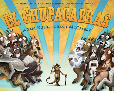cover artwork from El Chupacabras written by Adam Rubin and illustrated by Crash McCreery