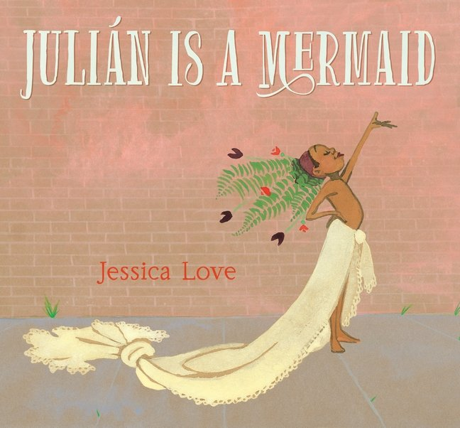 JULIAN IS A MERMAID cover art Copyright © 2018 by Jessica Love