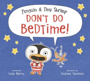 Penguin & Tiny Shrimp Don't Do Bedtime! cover image
