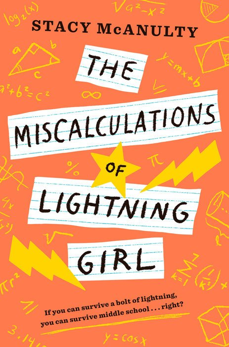 Cover image from The Miscalculations of Lightning Girl by Stacy McAnulty