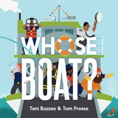Whose Boat? by Toni Buzzeo cover art by Tom Froese
