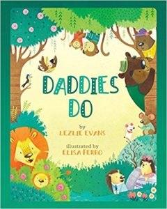Daddies Do by Lezlie Evans bookcover illustraton by Elisa Ferro