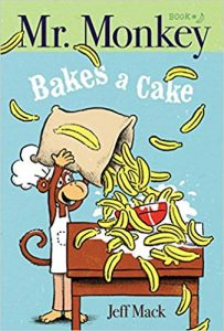 Mr. Monkey Bakes a Cake cover illustration by Jeff Mack