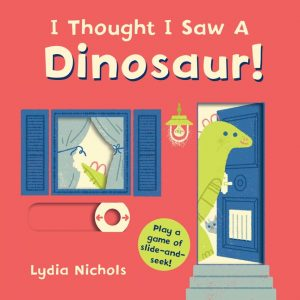I Thought I Saw a Dinosaur! cover illustration