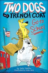 Cover illustration from Two Dogs in a Trench Coat Go To School
