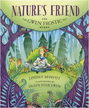 cover art from Nature's Friend: The Gwen Frostic Story by Lindsey McDivitt
