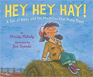 cover art from Hey, Hey, Hay!: A Tale of Bales and the Machines That Make Them