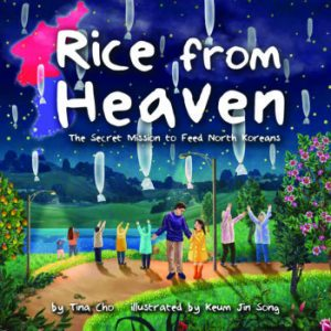 Cover art from Rice From Heaven: The Secret Mission to Feed North Koreans