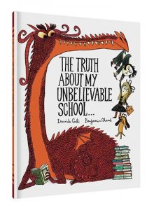 The Truth About My Unbelievable School...book cover art