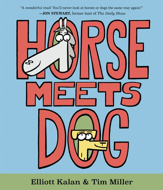 Horse Meets Dog by Elliott Kalan cover illustration by Tim Miller