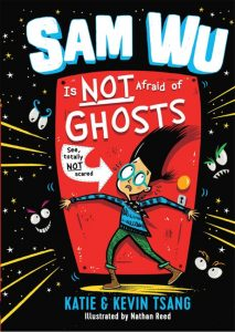 cover art from Sam Wu is NOT Afraid of Ghosts