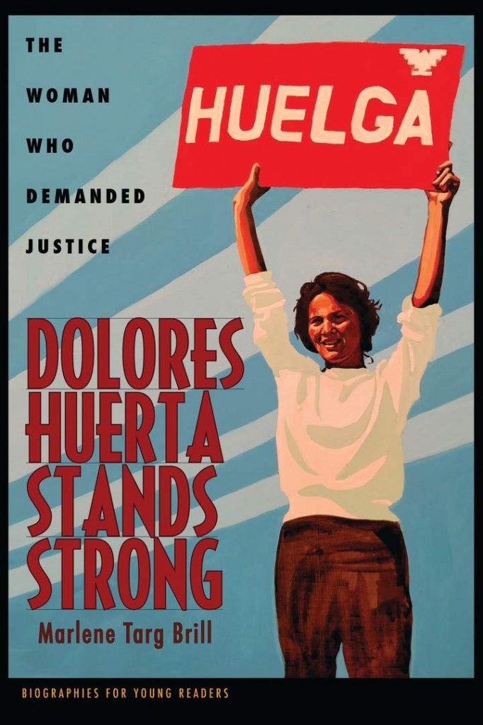 cover illustration for Dolores Huerta Stands Strong by Marlene Targ Brill