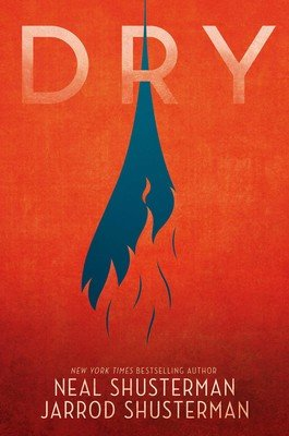 Dry by Neal Shusterman and Jarrod Shusterman book cover
