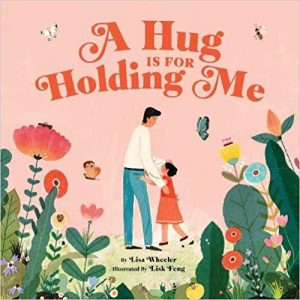 A Hug is for Holding Me by Lisa Wheeler book cover artwork