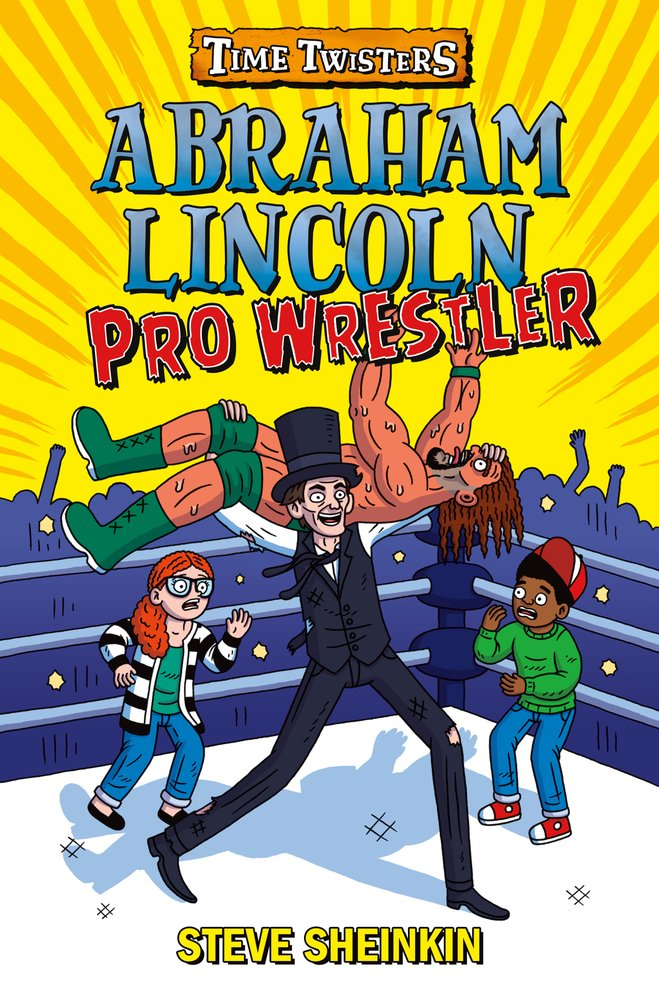 Abraham Lincoln Pro Wrestler Time Twisters Book One cover illustration