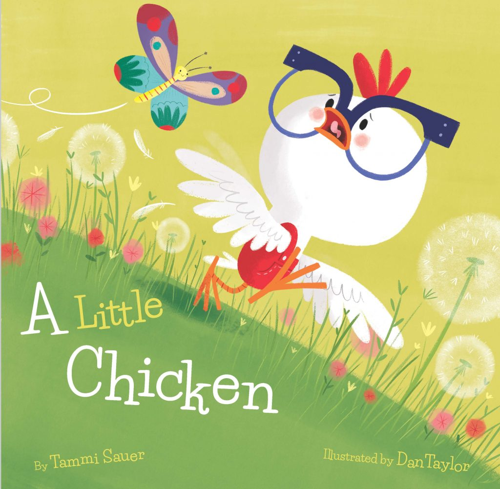 cover illustration by Dan Taylor from A Little Chicken by Tammi Sauer