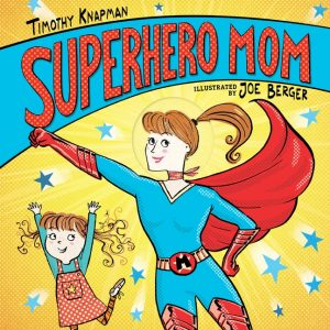 Superhero Mom by Timothy Knapman bk cvr art