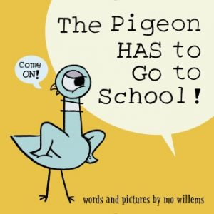 The Pigeon HAS to Go to School! cover