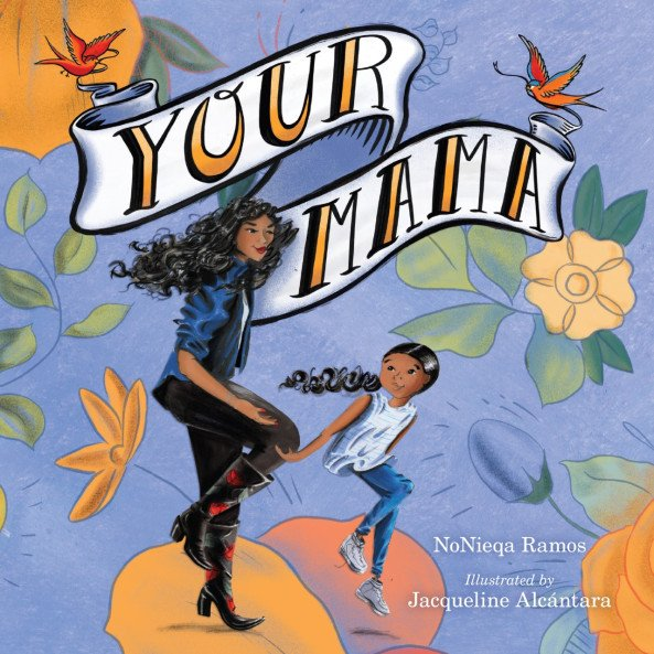 An Interview With Your Mama Author NoNieqa Ramos