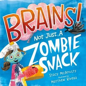 Brains! Not Just a Zombie Snack cover
